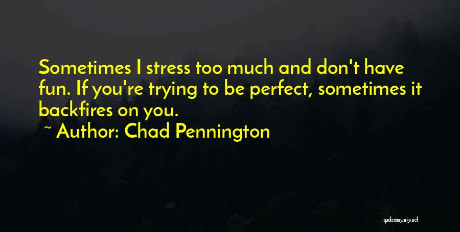 Don't Let Stress Quotes By Chad Pennington