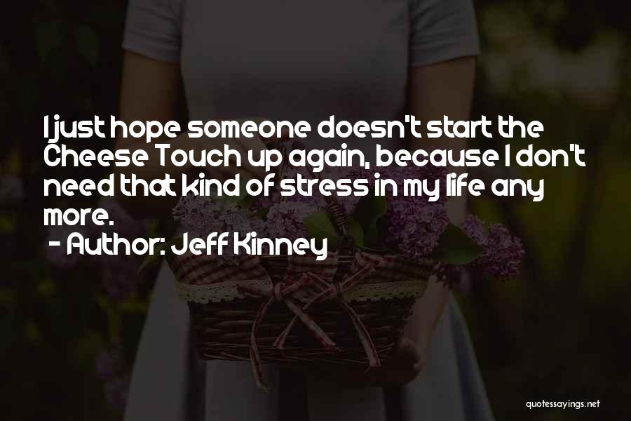 Don't Let Stress Quotes By Jeff Kinney
