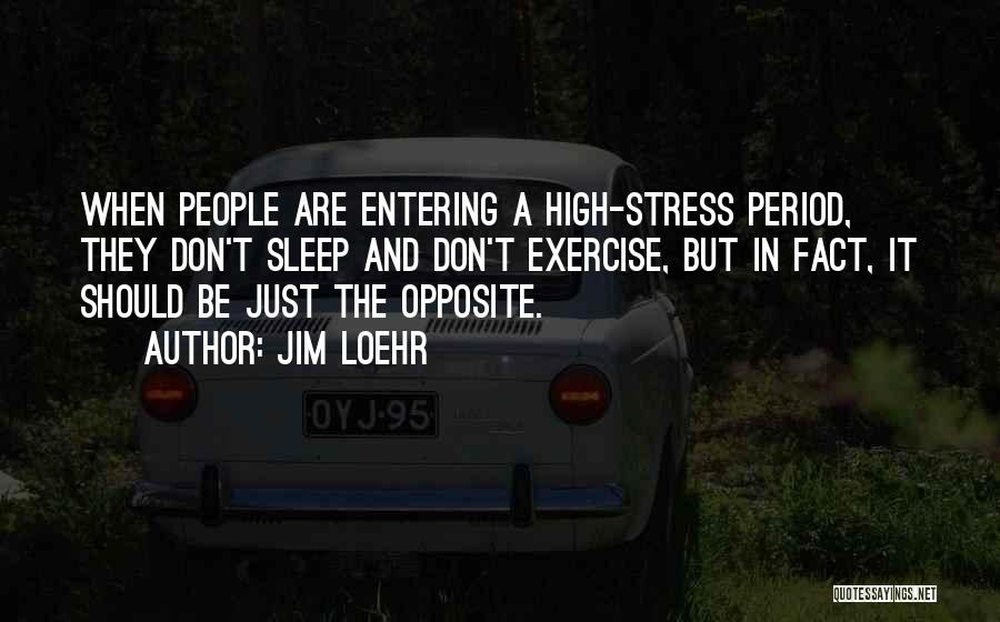 Don't Let Stress Quotes By Jim Loehr
