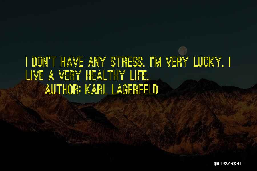 Don't Let Stress Quotes By Karl Lagerfeld