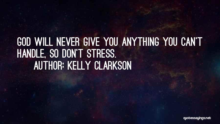 Don't Let Stress Quotes By Kelly Clarkson