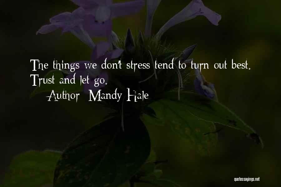 Don't Let Stress Quotes By Mandy Hale