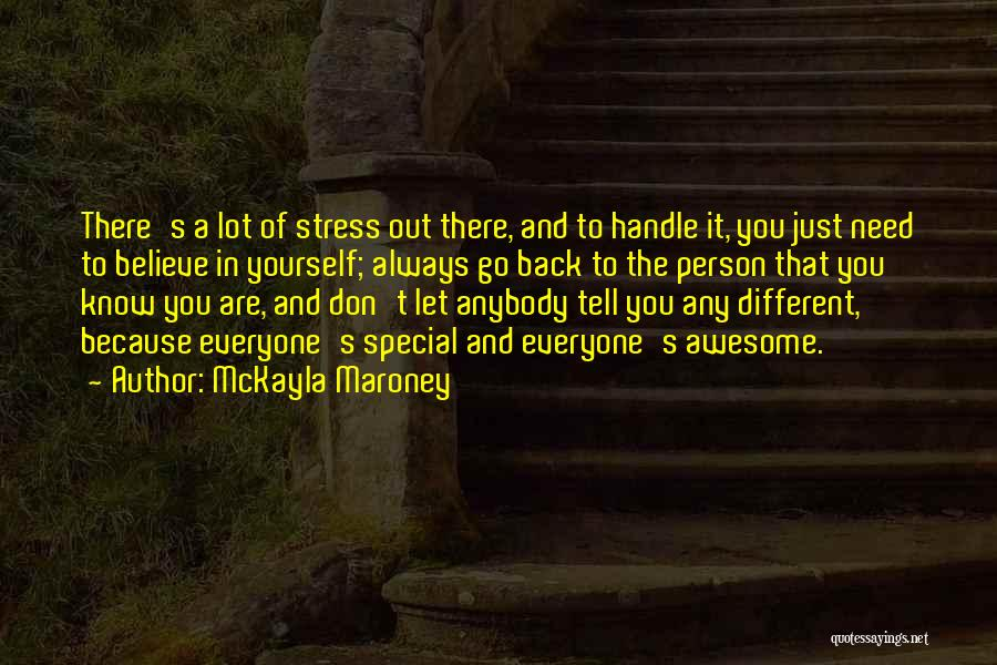 Don't Let Stress Quotes By McKayla Maroney