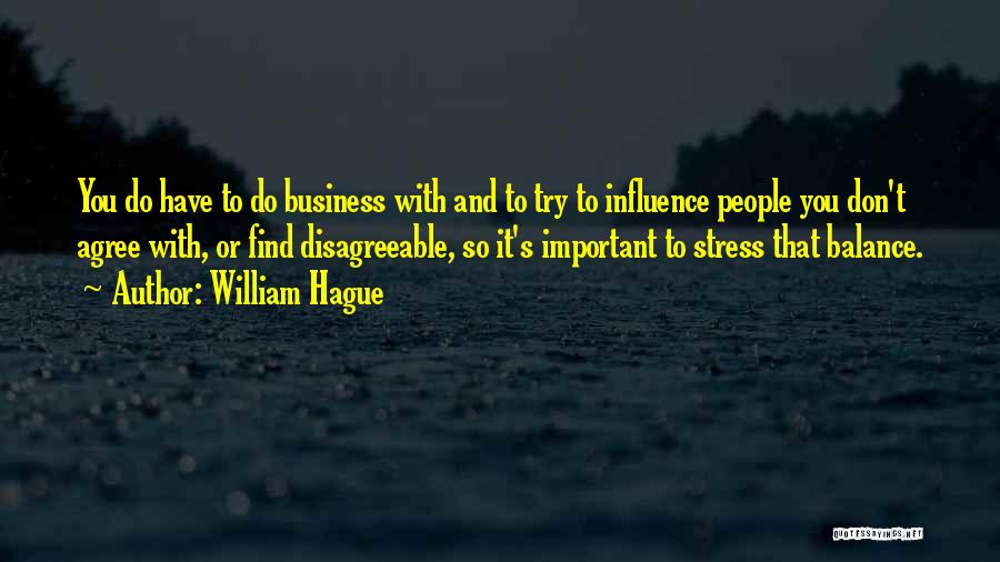 Don't Let Stress Quotes By William Hague