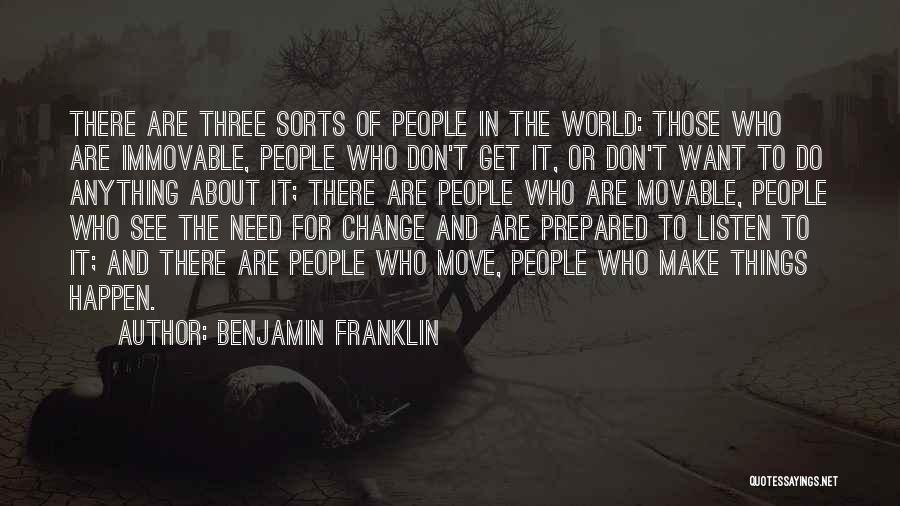 Don't Let The World Change You Quotes By Benjamin Franklin