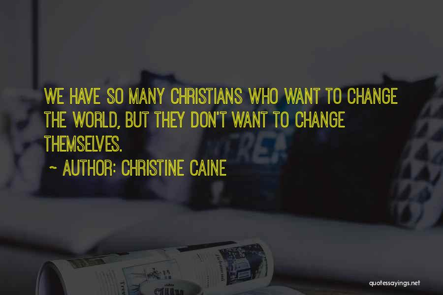 Don't Let The World Change You Quotes By Christine Caine