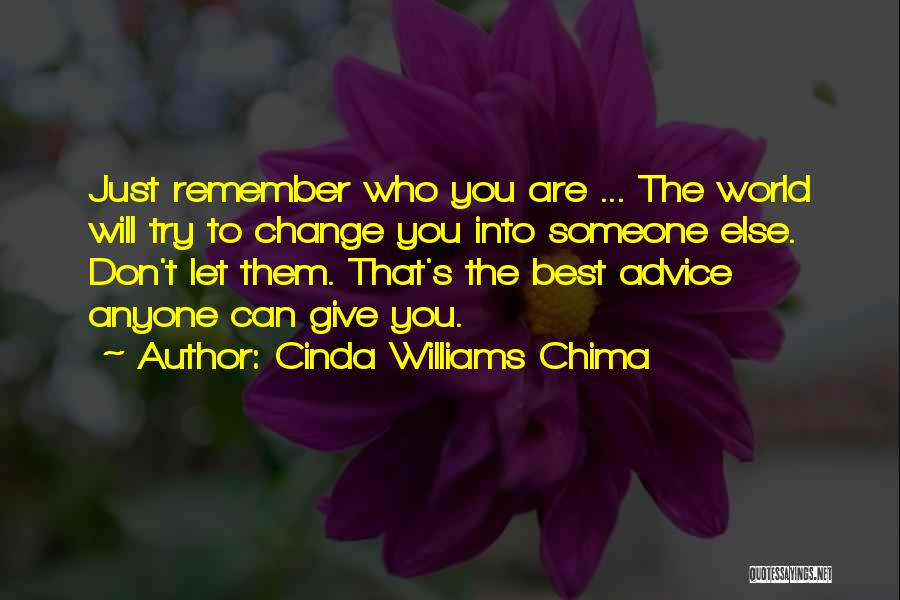 Don't Let The World Change You Quotes By Cinda Williams Chima