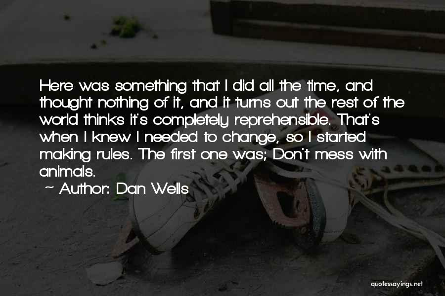 Don't Let The World Change You Quotes By Dan Wells