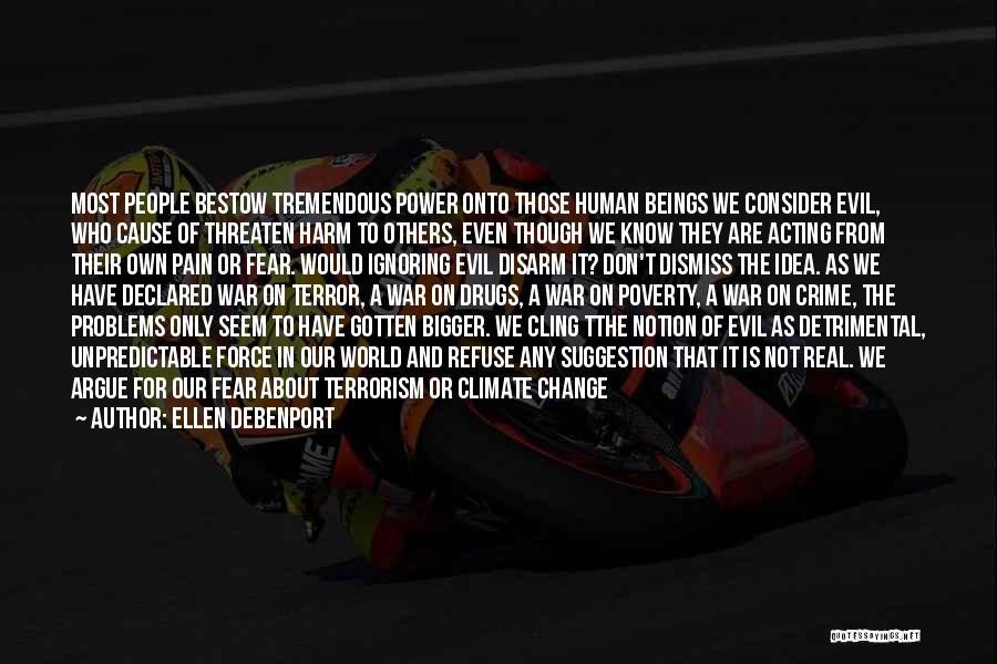 Don't Let The World Change You Quotes By Ellen Debenport
