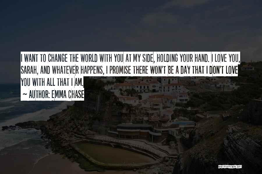 Don't Let The World Change You Quotes By Emma Chase