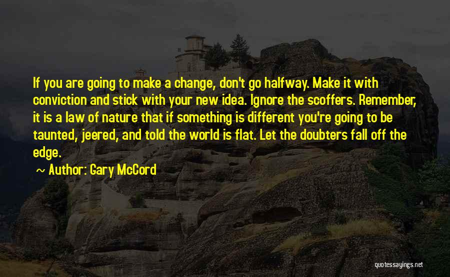 Don't Let The World Change You Quotes By Gary McCord