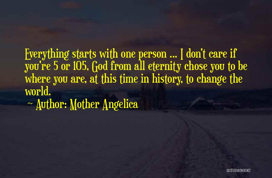 Don't Let The World Change You Quotes By Mother Angelica