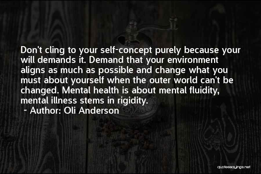 Don't Let The World Change You Quotes By Oli Anderson