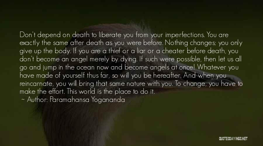 Don't Let The World Change You Quotes By Paramahansa Yogananda