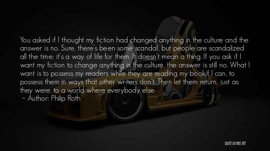 Don't Let The World Change You Quotes By Philip Roth