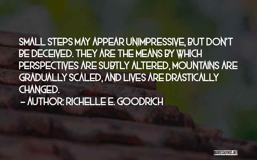 Don't Let The World Change You Quotes By Richelle E. Goodrich