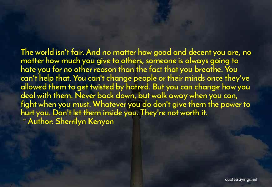 Don't Let The World Change You Quotes By Sherrilyn Kenyon
