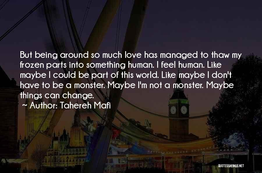 Don't Let The World Change You Quotes By Tahereh Mafi