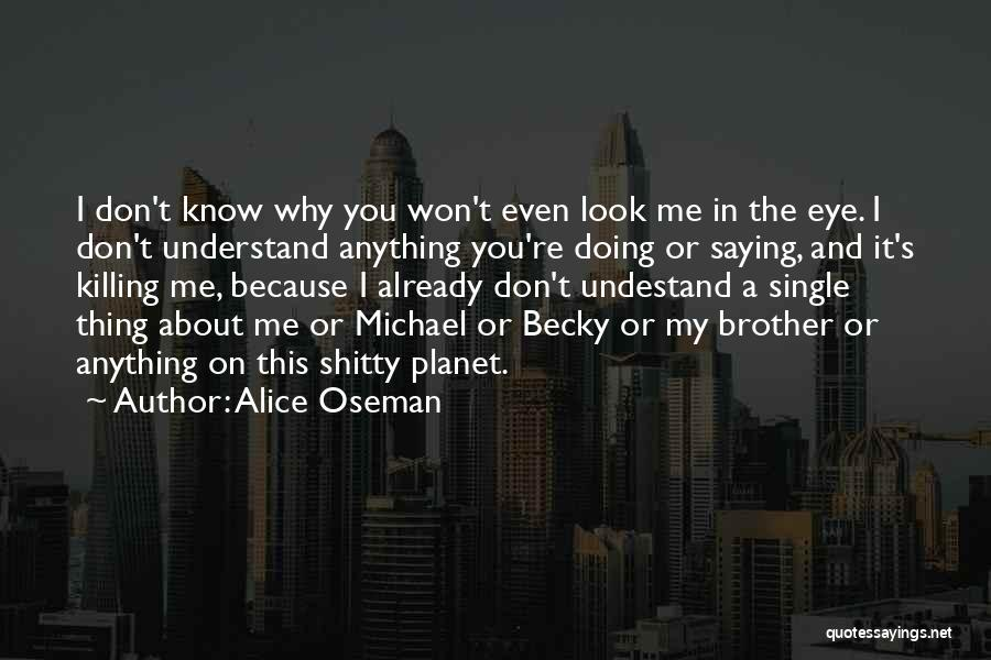 Don't Look Me In The Eye Quotes By Alice Oseman