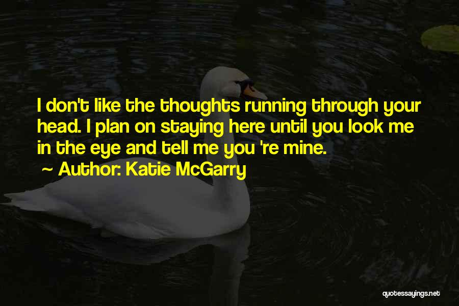Don't Look Me In The Eye Quotes By Katie McGarry