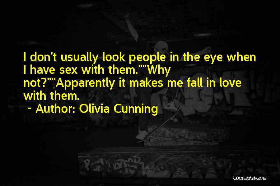 Don't Look Me In The Eye Quotes By Olivia Cunning