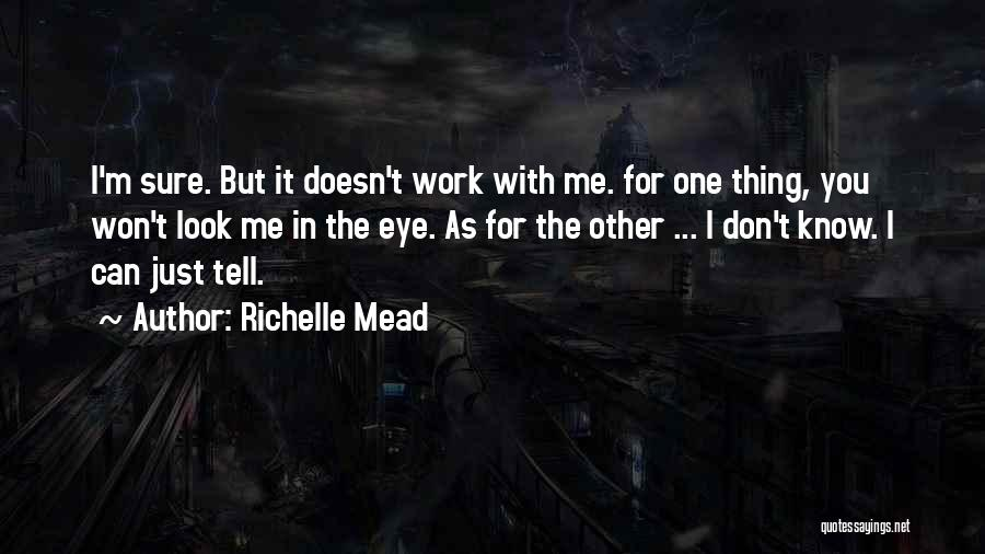Don't Look Me In The Eye Quotes By Richelle Mead