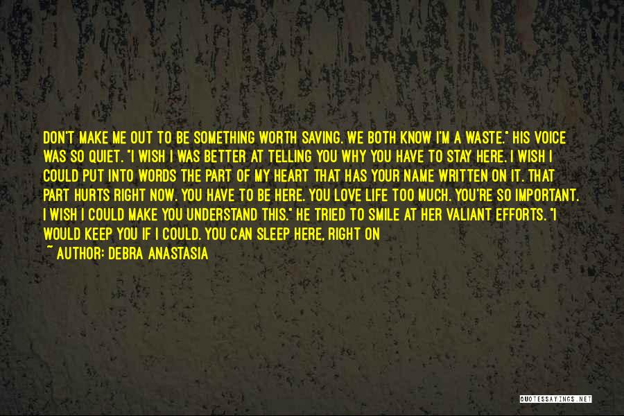 Don't Love Someone So Much Quotes By Debra Anastasia