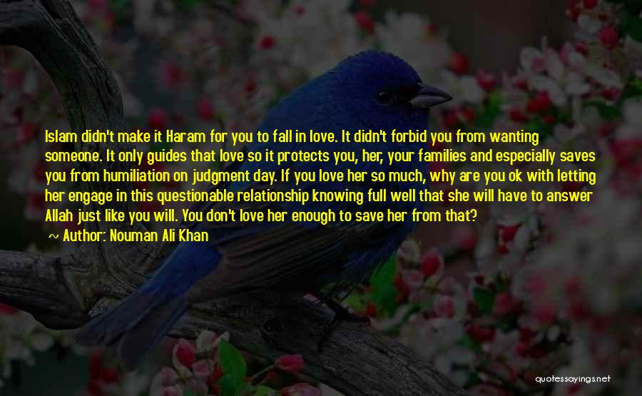 Don't Love Someone So Much Quotes By Nouman Ali Khan