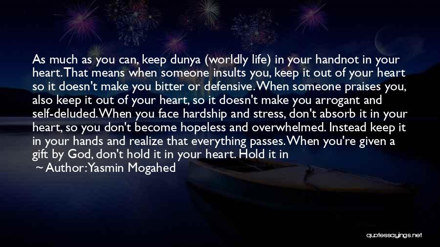 Don't Love Someone So Much Quotes By Yasmin Mogahed