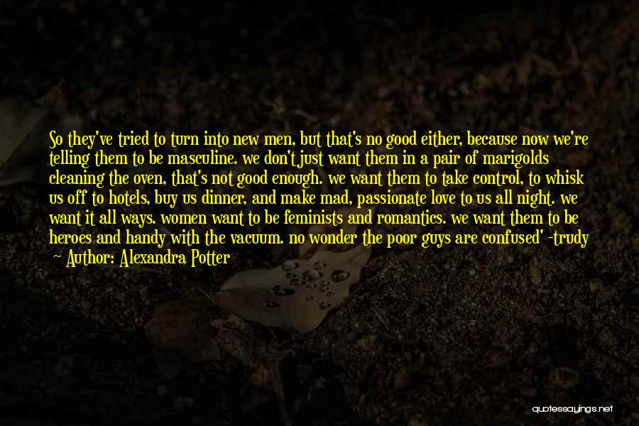 Don't Make Me Mad Quotes By Alexandra Potter
