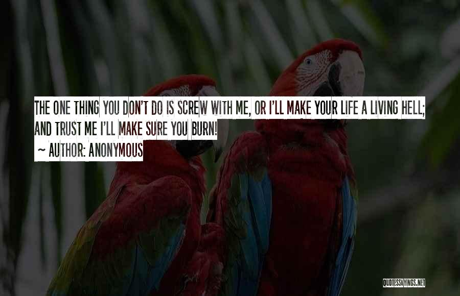 Don't Make Me Mad Quotes By Anonymous