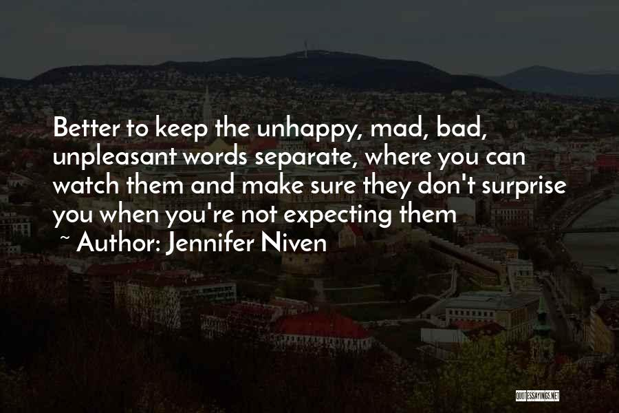 Don't Make Me Mad Quotes By Jennifer Niven