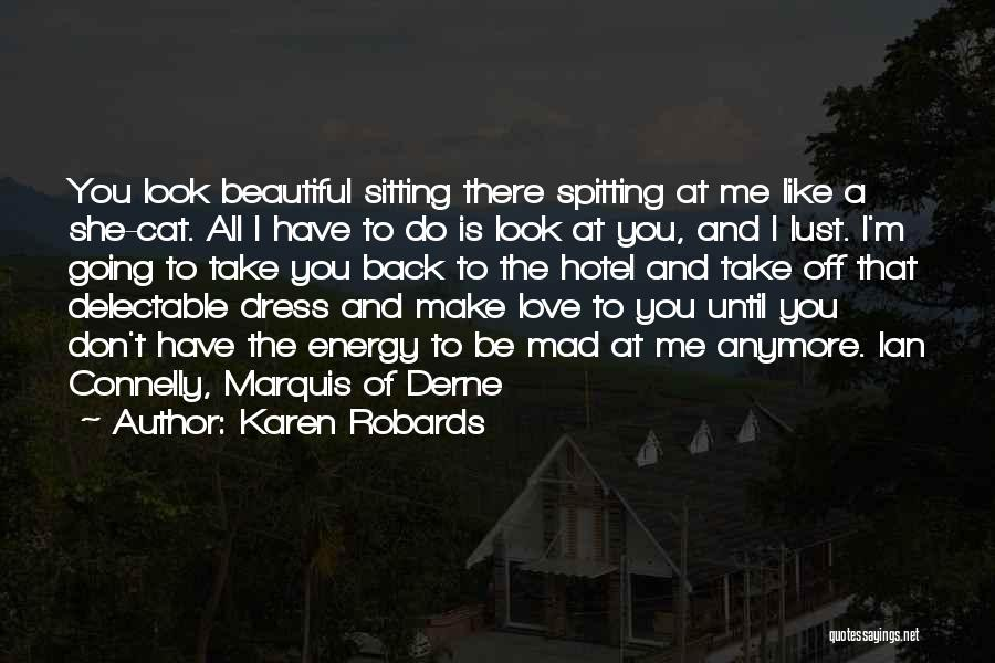 Don't Make Me Mad Quotes By Karen Robards