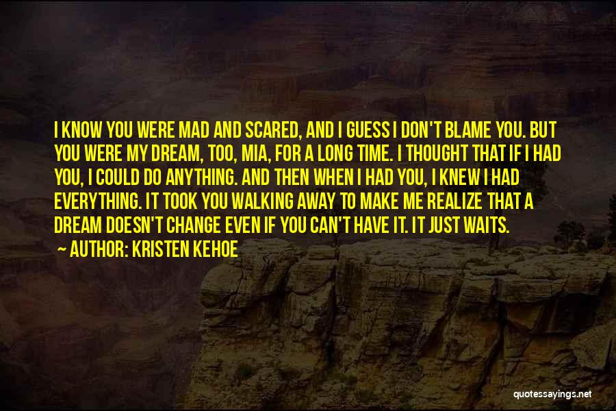 Don't Make Me Mad Quotes By Kristen Kehoe