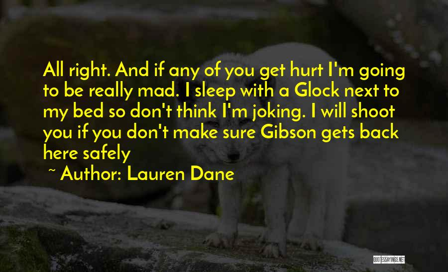 Don't Make Me Mad Quotes By Lauren Dane