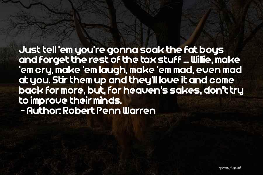 Don't Make Me Mad Quotes By Robert Penn Warren