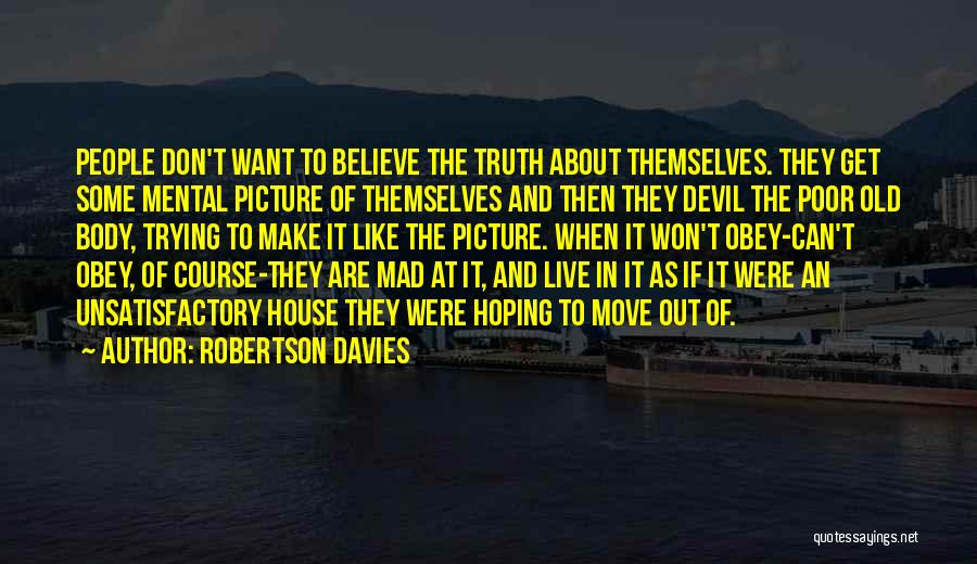 Don't Make Me Mad Quotes By Robertson Davies