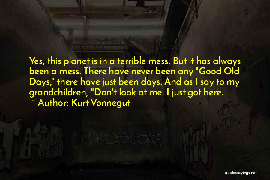 Don't Mess Up A Good Thing Quotes By Kurt Vonnegut