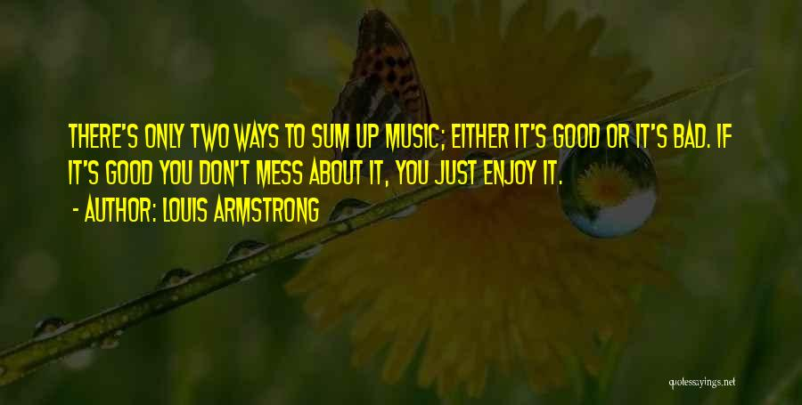 Don't Mess Up A Good Thing Quotes By Louis Armstrong