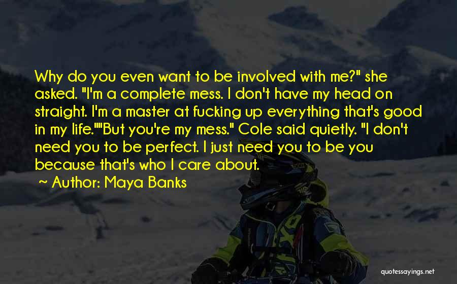 Don't Mess Up A Good Thing Quotes By Maya Banks