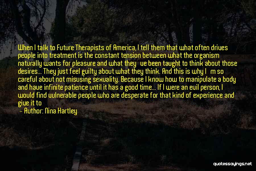 Don't Mess Up A Good Thing Quotes By Nina Hartley