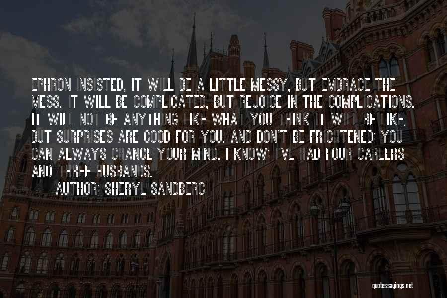 Don't Mess Up A Good Thing Quotes By Sheryl Sandberg