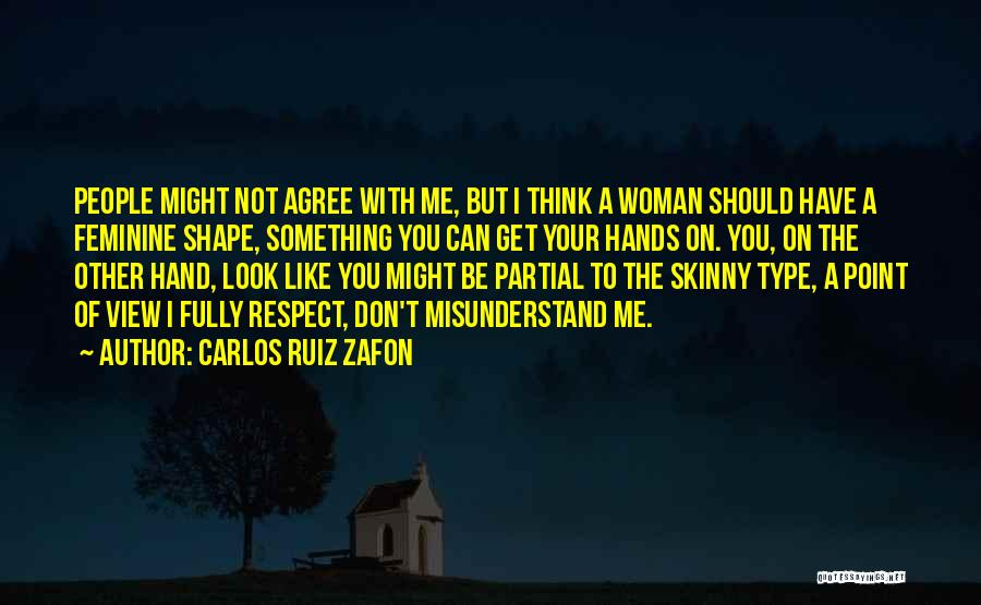 Don't Misunderstand Quotes By Carlos Ruiz Zafon