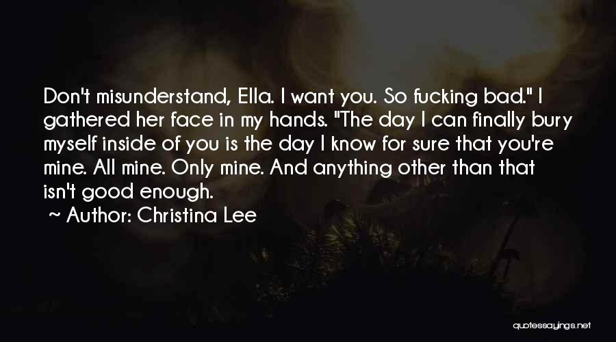Don't Misunderstand Quotes By Christina Lee