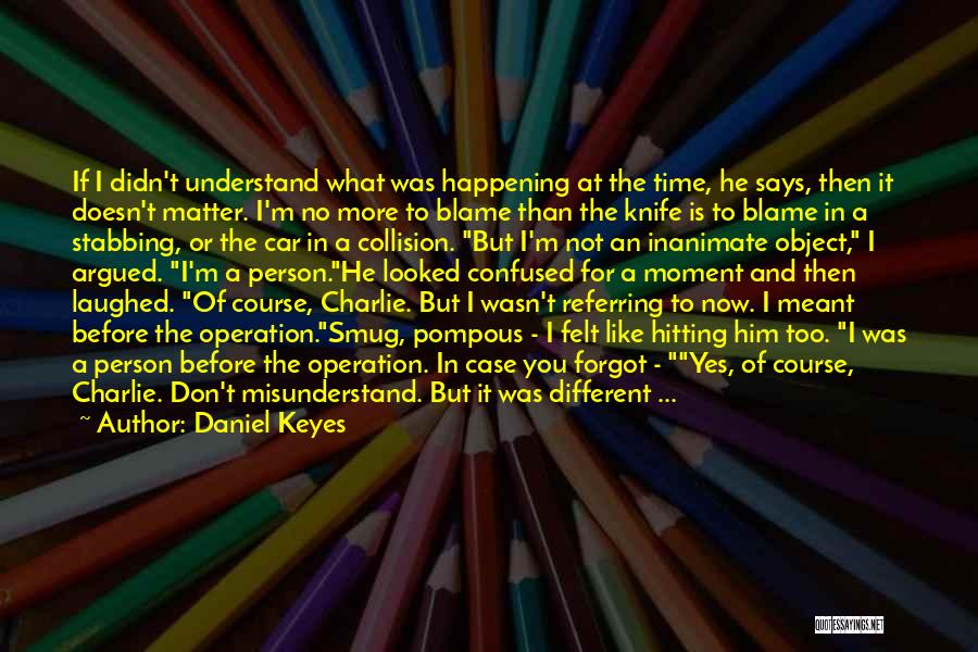 Don't Misunderstand Quotes By Daniel Keyes
