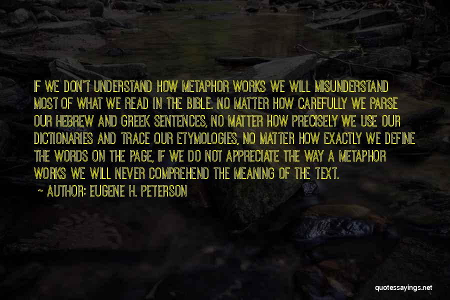 Don't Misunderstand Quotes By Eugene H. Peterson