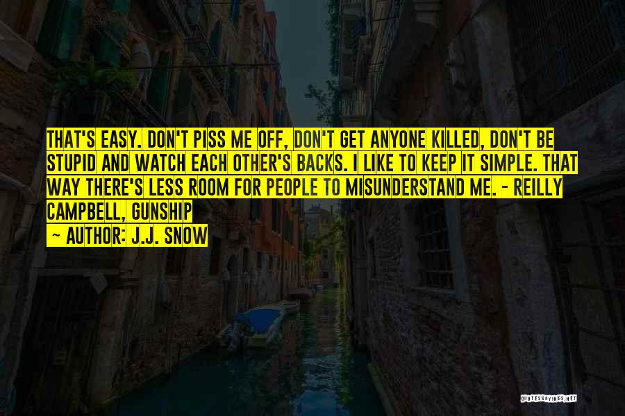 Don't Misunderstand Quotes By J.J. Snow