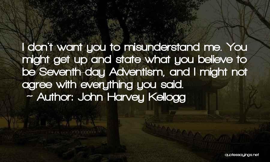 Don't Misunderstand Quotes By John Harvey Kellogg