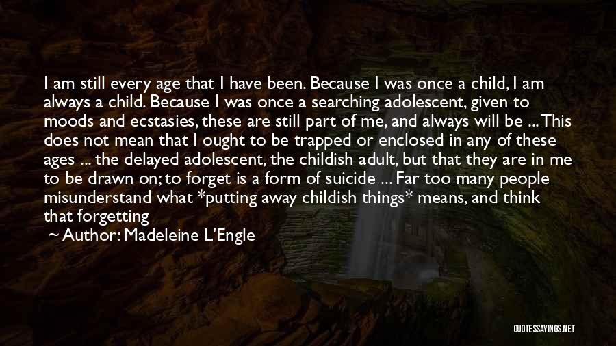 Don't Misunderstand Quotes By Madeleine L'Engle