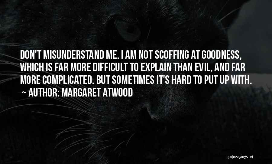 Don't Misunderstand Quotes By Margaret Atwood